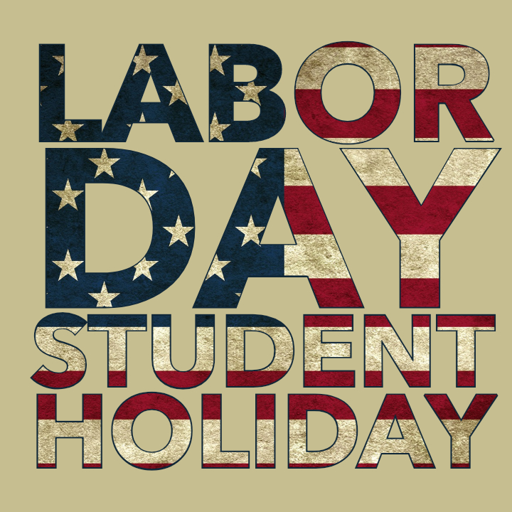 Labor Day Student Holiday