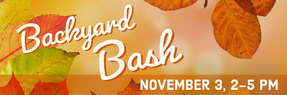 Backyard Bash, Nov. 3, 2-5 pm